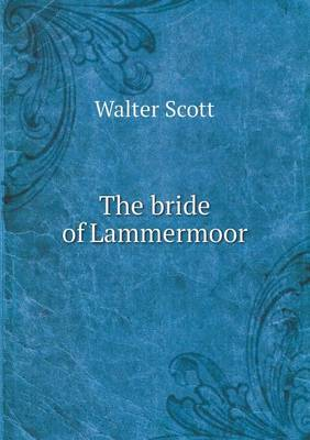 The Bride of Lammermoor (Paperback)