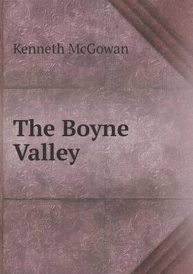 The Boyne Valley (Paperback)