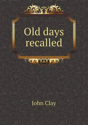 Old Days Recalled (Paperback)