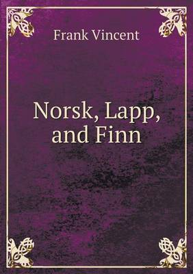 Norsk, Lapp, and Finn (Paperback)