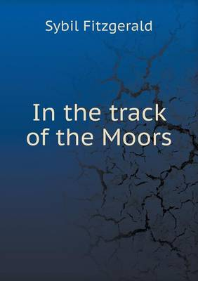 In the Track of the Moors (Paperback)