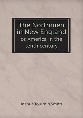 Cover The Northmen in New England Or, America in the Tenth Century