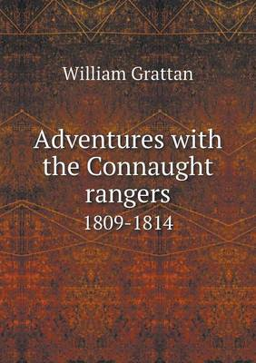 Adventures with the Connaught Rangers 1809-1814 (Paperback)