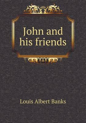 John and His Friends (Paperback)