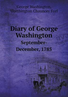 Diary of George Washington September-December, 1785 (Paperback)