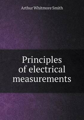 Principles of Electrical Measurements (Paperback)