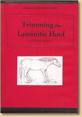 Trimming the Laminitic Hoof - Advanced Natural Trim Series (DVD)