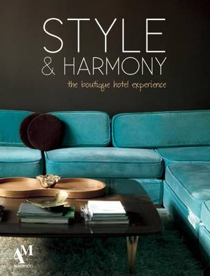 Style: The Boutique Hotel Experience (Hardback)