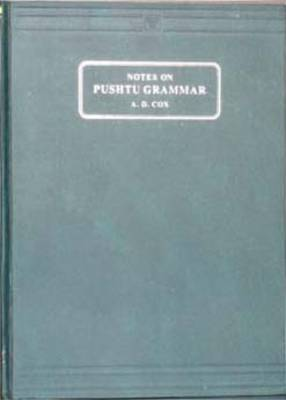 Notes on Pushtu Grammar: Together with an Appendix Containing All the Recent Sentences and Passages for Translation (Hardback)