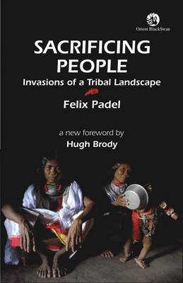 Sacrificing People: Invasions of a Tribal Landscape (Hardback)