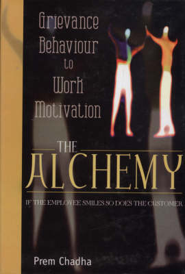 The Alchemy: Grievance Behaviour to Work Motivation (Paperback)