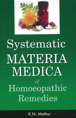 Systematic Materia Medica of Homoeopathic Remedies (Paperback)