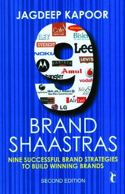 9 Brand Shaastras: Nine Successful Brand Strategies to Build Winning Brands - Response Books (Paperback)