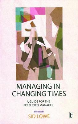 Managing in Changing Times: A Guide for the Perplexed Manager - Response Books (Paperback)