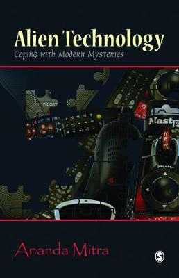 Alien Technology: Coping with Modern Mysteries (Paperback)