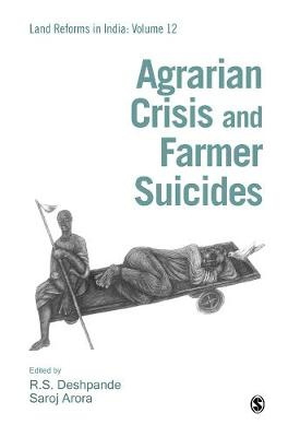 Agrarian Crisis and Farmer Suicides - Land Reforms in India Series (Hardback)