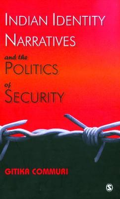 Indian Identity Narratives and the Politics of Security (Hardback)