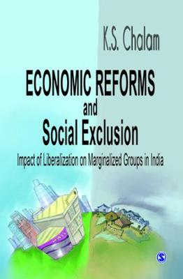 Economic Reforms and Social Exclusion: Impact of Liberalization on Marginalized Groups in India (Hardback)
