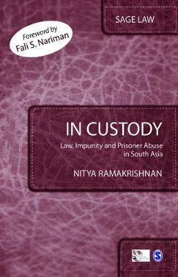 In Custody: Law, Impunity and Prisoner Abuse in South Asia - Sage Law (Hardback)