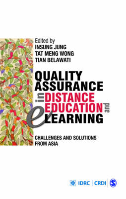 Quality Assurance in Distance Education and e-Learning: Challenges and Solutions from Asia (Hardback)