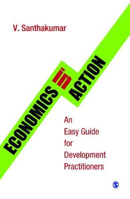 Economics in Action: An Easy Guide for Development Practitioners (Paperback)