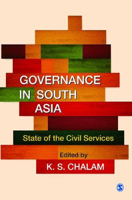 Governance in South Asia: State of the Civil Services (Hardback)