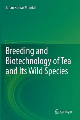 Breeding and biotechnology of tea and its wild species (Hardback)