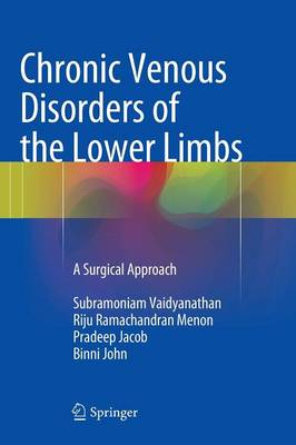 Chronic Venous Disorders of the Lower Limbs: A Manual for the Practising Surgeon (Hardback)