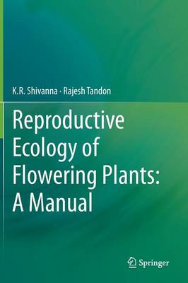 Reproductive Ecology of Flowering Plants: A Manual (Hardback)