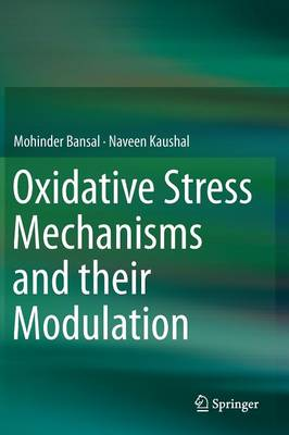 Oxidative Stress Mechanisms and Their Modulation (Hardback)