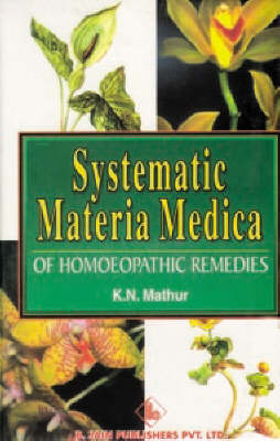 Systematic Materia Medica of Homoeopathic Remedies (Hardback)