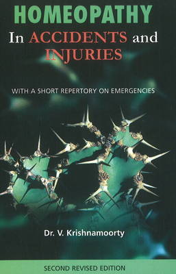 Homeopathy in Accidents and Injuries: With a Short Repertory on Emergencies (Paperback)