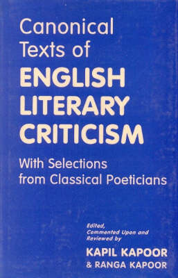 Canonical Texts of English Literacy Criticism: With  Selections from Classical  Poeticians (Hardback)