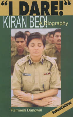 I Dare: Kiran Bedi - A Biography (Paperback)