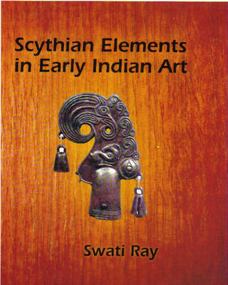 Scythian Elements in Early Indian Art (Hardback)