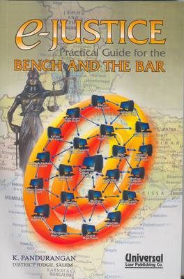 e-Justice: Practical Guide for the Bench and the Bar (Paperback)