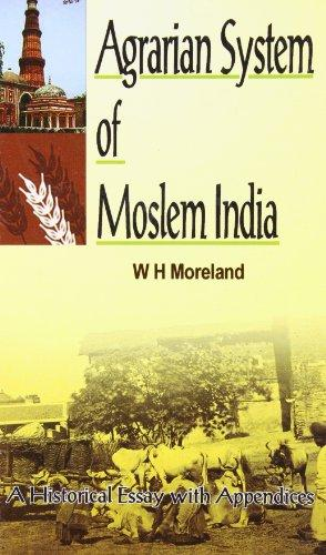 Agrarian System of Moslem India: A Historical Essay with Appendices (Hardback)
