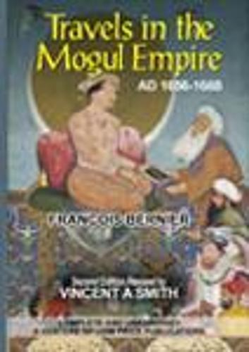 Travels in the Mogul Empire: AD 1656-1668 (Hardback)