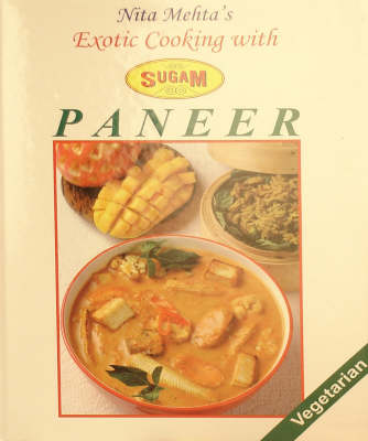 Nita Mehta's Exotic Cooking with Sugam Paneer (Hardback)