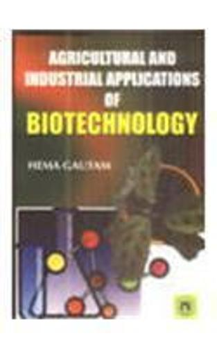 Agricultural and Industrial Applications of Biotechnology (Hardback)