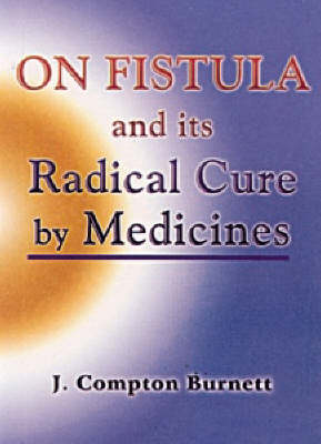 Fistula and Its Radical Cure (Paperback)
