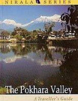 The Pokhara Valley: Travellers Guide (Paperback)