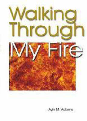 Walking Through My Fire (Paperback)