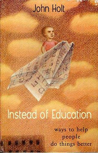 Instead of Education: Ways to Help People Do Things Better (Hardback)