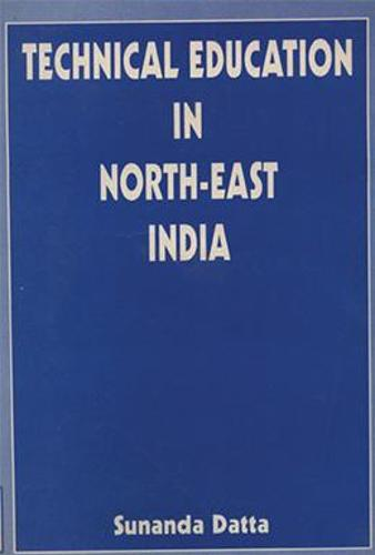 Technical Education in North East India (Paperback)
