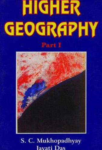 Higher Geography: For Class XI Pt.1 (Paperback)