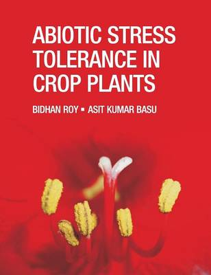 Abiotic Stress Tolerance in Crop Plants: Breeding and Biotechnology (Hardback)