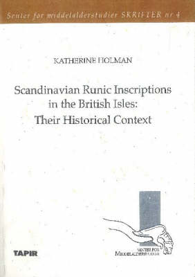 Scandinavian Runic Inscriptions in the British Isles: Their Historical Context (Paperback)