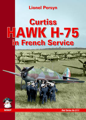 Curtiss Hawk H-75 in French Service (Paperback)