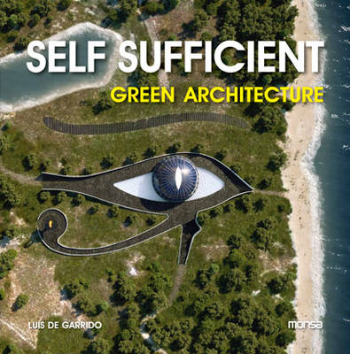 Self Sufficient Green Architecture (Paperback)